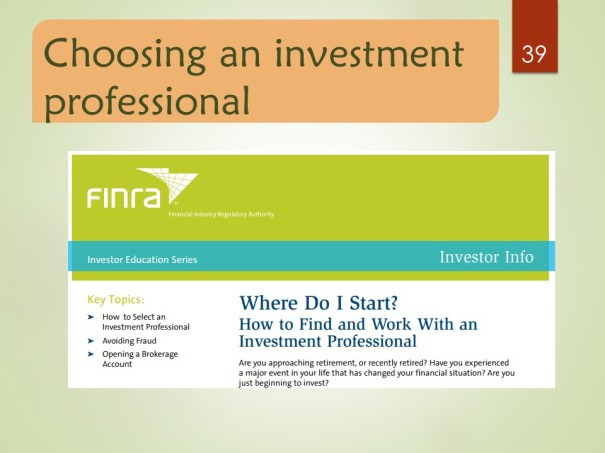 https://www.finra.org/file/where-do-i-start-how-find-and-work-investment-professional for the print version; http://www.finra.org/investors/where-do-i-start for the online version